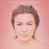 Kelly Clarkson – I Dare You (Multi-Language Duets)