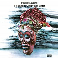 Michael White – The Land of Spirit and Light