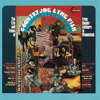 Country Joe & The Fish – The Life And Time Of Country Joe And The Fish From Haight-Ashbury To Woodstock