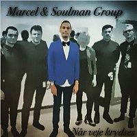 Marcel, Soulman Group – Nar Veje Krydses