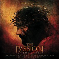 John Debney, Ron Allen, Chris Bleth, Nick Ingman & his Orchestra, Ahmed El-Eshmer, Shankar, Gingger, Shannon Kingsbury, Aaron Martin, Tanya Tsarouska, Mel Gibson, The Transylvania State Philharmonic Choir, London Voices, Pedro Eustache – The Passion Of The Christ - Original Motion Picture Soundtrack