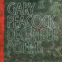 Gary Peacock – December Poems