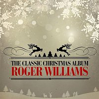 Roger Williams – The Classic Christmas Album (Remastered)
