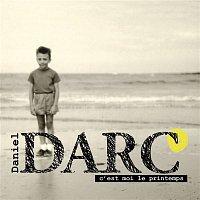 Daniel Darc – C'est moi le printemps