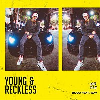 Bijou, Way – Young & Reckless (feat. Way)