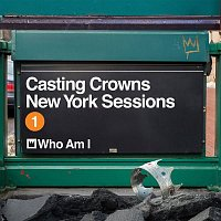 Casting Crowns – Who Am I (New York Sessions)