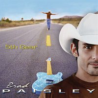 Brad Paisley – 5th Gear