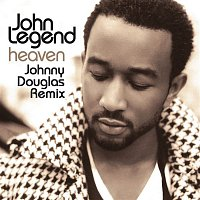 John Legend – Heaven (Johnny Douglas Remix)