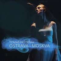 Tomáš Pastrňák – Ostrava - Moskva