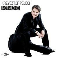 Krzysztof Pelech – Not Alone
