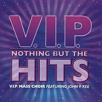 VIP Mass Choir, John P. Kee – Nothing But The Hits