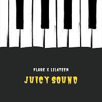 Flare, LIL4TEEN – Juicy Sound