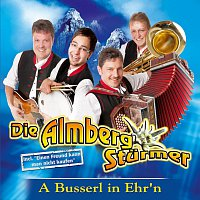 Die Almberg Sturmer – A Busserl in Ehr'n