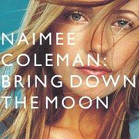 Naimee Coleman – Bring Down The Moon