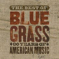 Bill Monroe & his Blue Grass Boys – The Best Of Can't You Hear Me Callin' - Bluegrass: 80 Years Of American Music