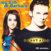 MC Erik & Barbara – U Can't Stop [96 Version]