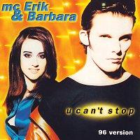 MC Erik & Barbara – U Can't Stop [96 Version]