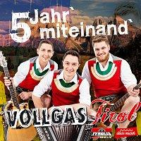 Vollgas Tirol – 5 Jahr' miteinand'