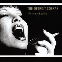 The Detroit Cobras – Life, Love And Leaving