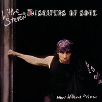 Little Steven, The Disciples Of Soul – Men Without Women [Deluxe Edition]