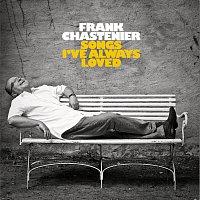 Frank Chastenier – Songs I've Always Loved