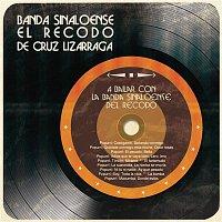 Banda Sinaloense El Recodo De Cruz Lizarraga – A Bailar con la Banda Sinaloense del Recodo