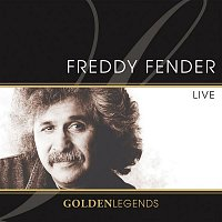 Freddy Fender – Golden Legends: Freddy Fender Live