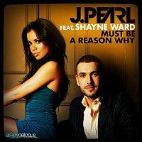 J. Pearl, Shayne Ward – Must Be A Reason Why (feat. Shayne Ward) [Guy Katsav Radio Edit]