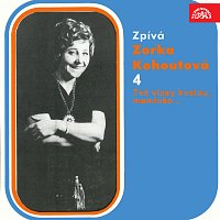 Zpívá Zorka Kohoutová 4 Tvé vlasy kvetou, maminko...