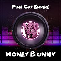 Pink Cat Empire – Honey Bunny
