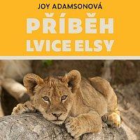 Pavla Vojáčková – Adamsonová: Příběh lvice Elsy