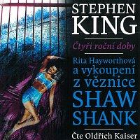 Oldřich Kaiser – Čtyři roční doby - Rita Hayworthová a vykoupení z věznice Shawshank (MP3-CD)