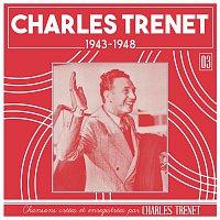 Charles Trenet – 1943 - 1948 (Remasterisé en 2017)