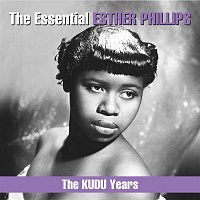 Esther Phillips – The Essential Esther Phillips - The KUDU Years