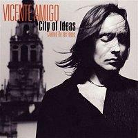 Vicente Amigo – Ciudad de las Ideas (City of Ideas)