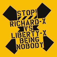 Richard X, Liberty X – Being Nobody