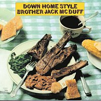 Brother Jack McDuff – Down Home Style
