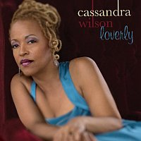 Cassandra Wilson – Loverly