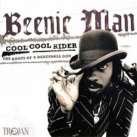 Beenie Man – Cool Cool Rider: The Roots of a Dancehall Don