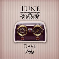Dave Pike – Tune in to