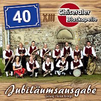 Chisetaler Blaskapelle – 40 Jahre - Jubilaumsausgabe