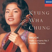 Kyung Wha Chung, Royal Philharmonic Orchestra, Rudolf Kempe – Bruch: Violin Concerto No.1; Scottish Fantasia