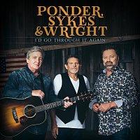 Ponder, Sykes & Wright – I'd Go Through It Again [Live]