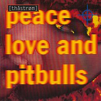 Peace Love & Pitbulls – [Thastrom] - Peace Love & Pitbulls