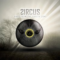 ZircuS – Away From The Safety Zone