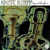 Acoustic Alchemy – Against The Grain