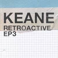 Keane – Retroactive - EP3