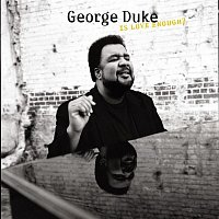 George Duke – Is Love Enough?