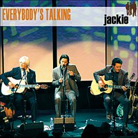 Everybody's Talking – Jackie