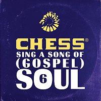 Různí interpreti – Chess Sing A Song Of (Gospel) Soul 6
